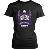Queens Are Born In May T-Shirt Birthday Girl Women Bday Gift