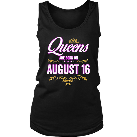 Queens Are Born On August 16 Birthday Gift T-Shirt