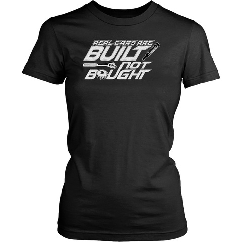 WOMEN'S Real Cars are Built Not Bought - Car Guy Garage T-Shirt