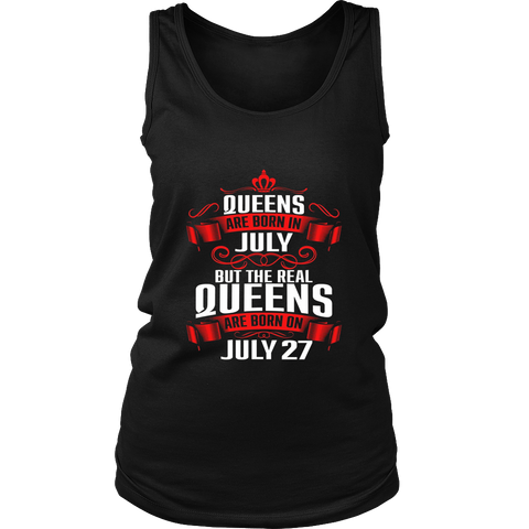 Queens Are Born On July 27 T-Shirt