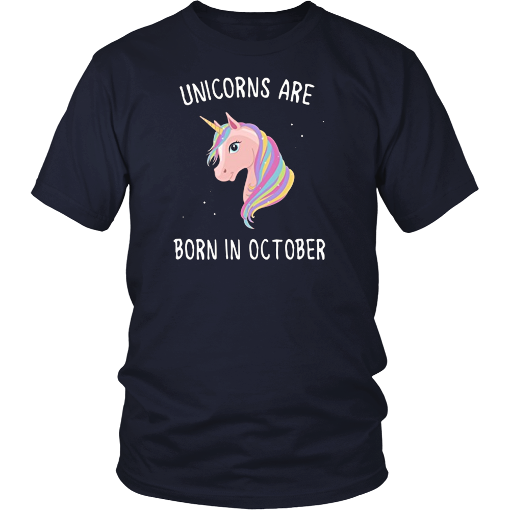 unicorns are born in october shirt - birthday tshirt