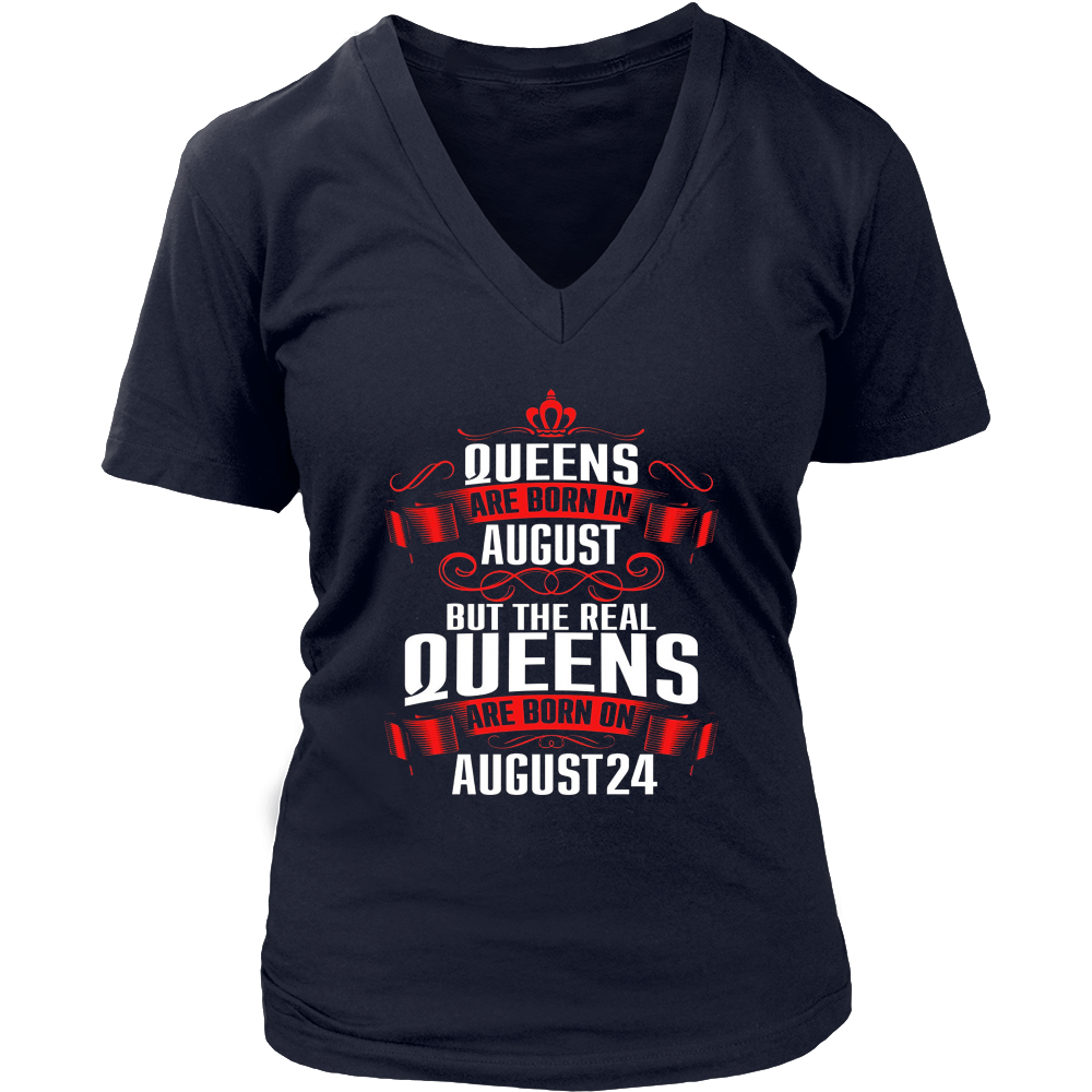 The Real Queens Are Born On August 24 T-Shirt