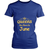 QUEENS ARE BORN IN JUNE - HAPPY BIRTHDAY T-SHIRT