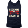 Legends Are Born On August 31 T-Shirt