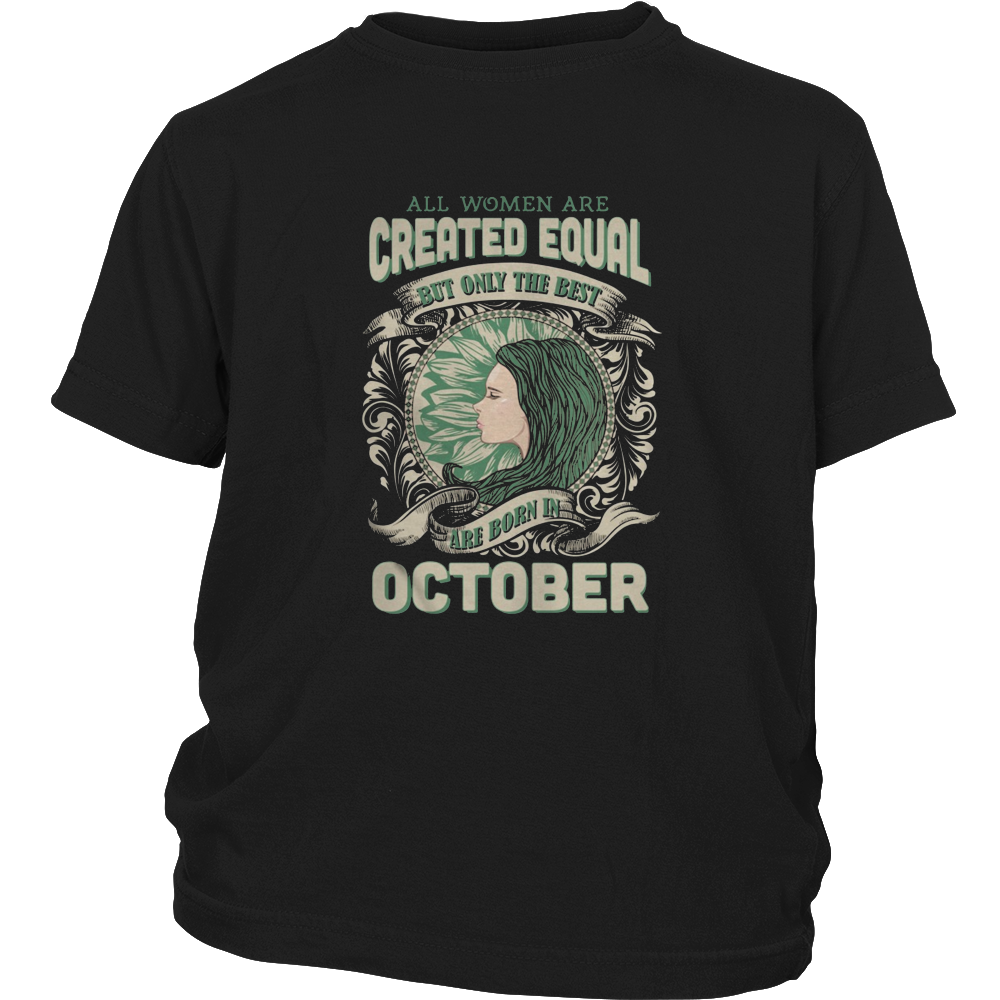 ALL WOMEN ARE CREATED EQUAL THE BEST BORN IN OCTOBER