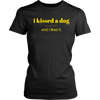 I Kissed A Dog T-Shirt