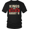 Kings Are Born On August 10 - Birthday TShirt