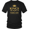 KINGS ARE BORN IN FEBRUARY SHIRT
