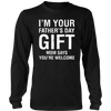 I'm Your Father's Day Gift Mom Says You're Wellcome Shirt