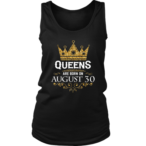 Queens Are Born On August 30 - Birthday T-Shirt