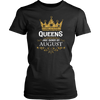 Women's Queens Are Born In August T-Shirt - Birthday Tee