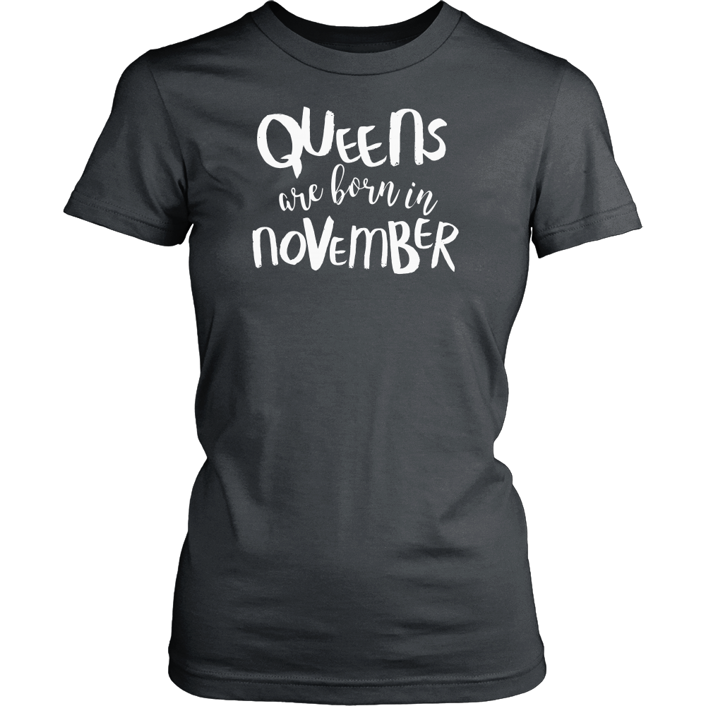 Queens Are Born In November T Shirt