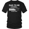Dad To Be Loading Please Wait T-shirt