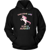 Unicorns Are Born In August T-Shirt Hoodie