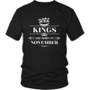 Kings are Born in November Funny T-shirt Birthday Boy Gift