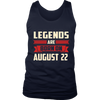 Legends Are Born On August 22 T-Shirt