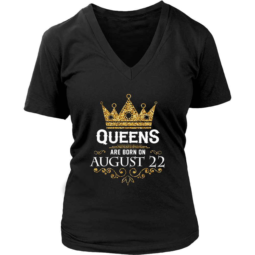 Queens Are Born On August 22 - Birthday T-Shirt