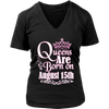 Queens Are Born On August 15th Funny Birthday T-Shirt