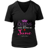 Womens Birthday tshirt: QUEENS are BORN in JUNE shirt for Women