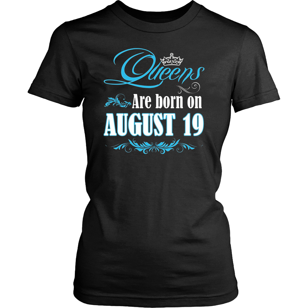 Queens Are Born On August 19 T-shirt