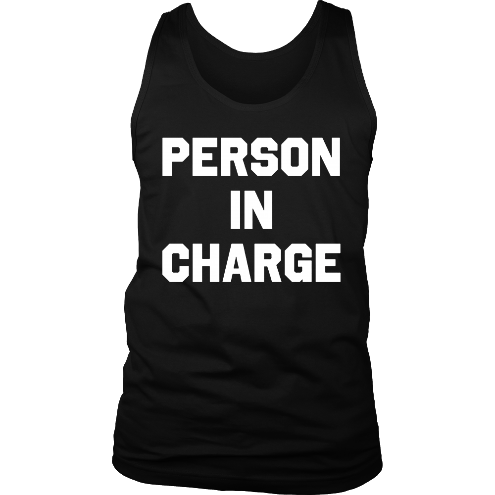 Person In Charge T-Shirt Funny Saying T-Shirt