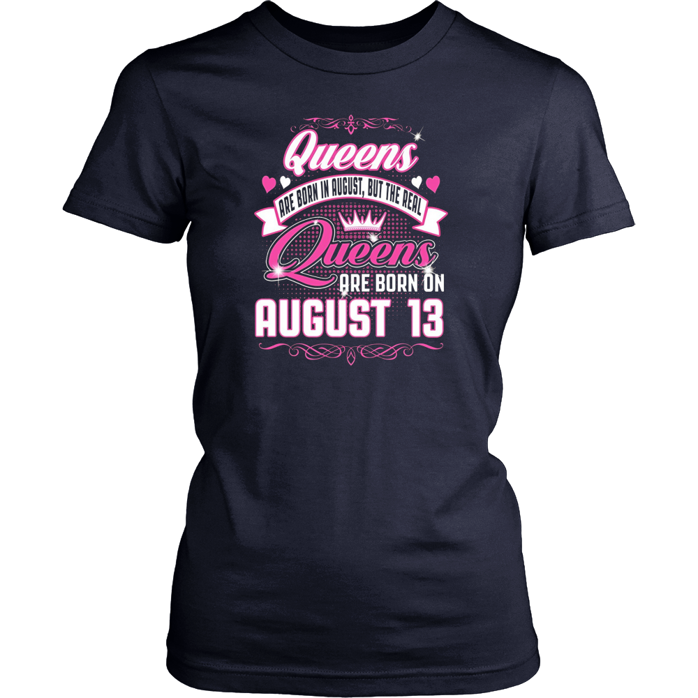 Queens Are Born On August 13 Birthday Gift Shirt