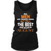 The Best Fathers are born in August shirt
