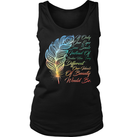 If Only Our Eyes Saw Souls Instead Of Bodies T-Shirt