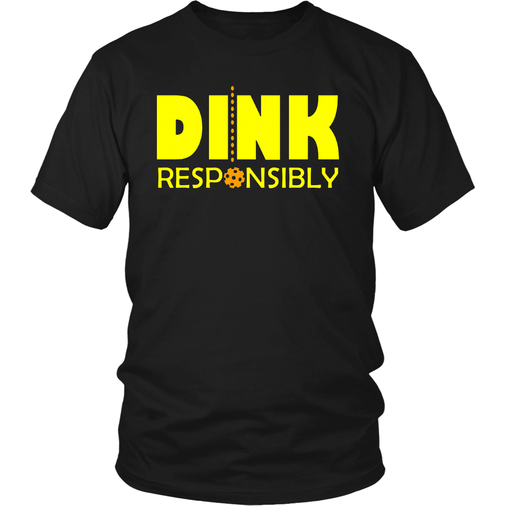 Dink Responsibly Pickleball T-Shirt
