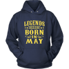 Legends Are Born In May Shirts