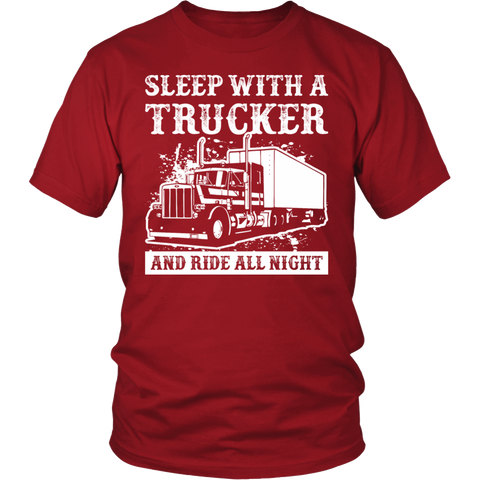 Sleep With A Trucker And Ride All Night T Shirt