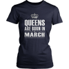 Queens Are Born In MARCH Crown Queen Birthday Shirt