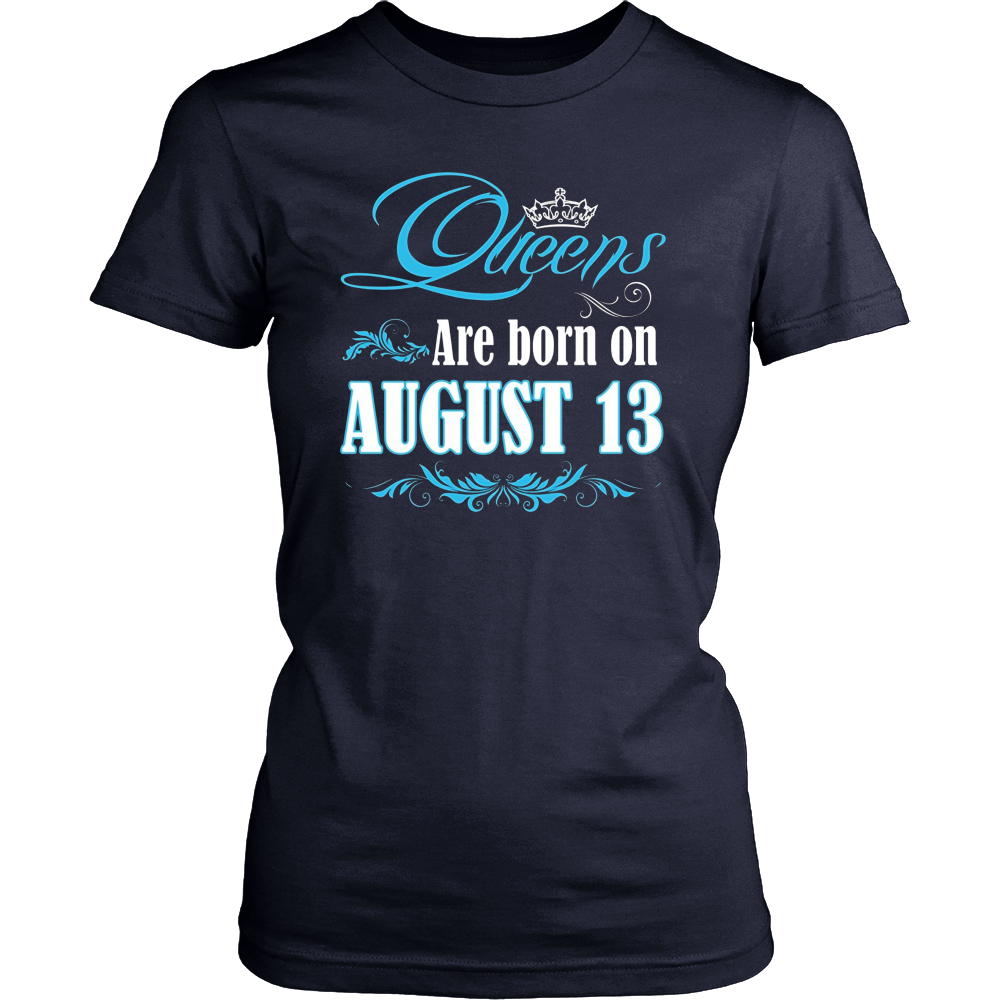 Queens Are Born On August 13 Birthday Gift T-Shirt