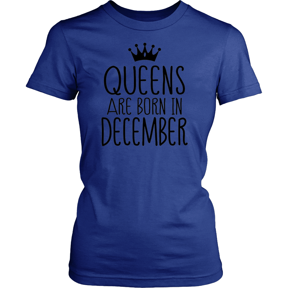 ueens Are Born In December T-shirt, Women's Birthday Gift