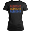 Alright Alright Alright T-Shirt Funny T-Shirt