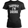 Surprise Im Drunk Funny 4th of July T Shirt for Men & Women