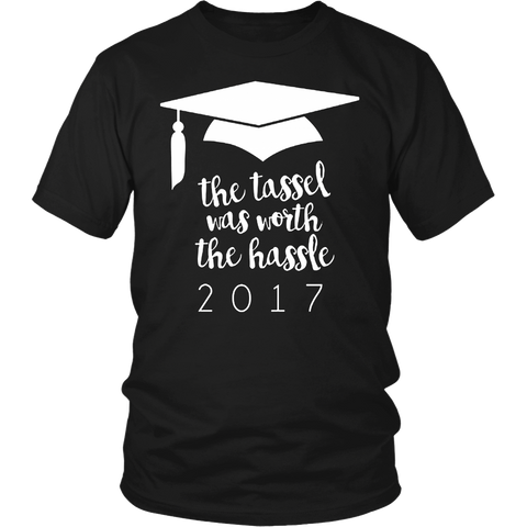 The Tassel was Worth the Hassle 2017 Shirt, Graduation Gift