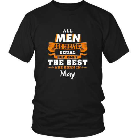 All Men Are Created Equal The Best Are Born in May TShirt