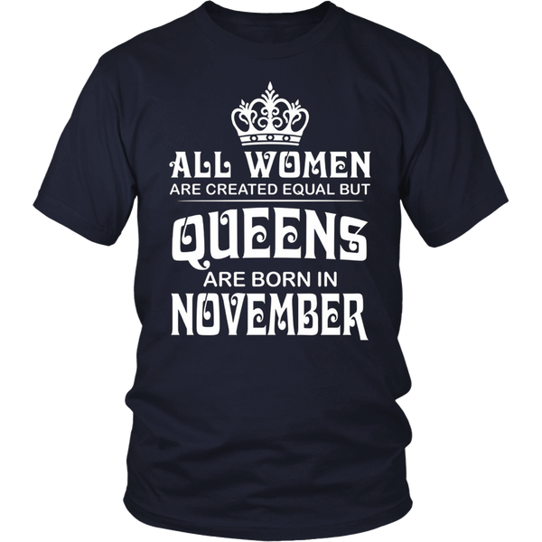 all women are created equal but queens are born in november Tshirt