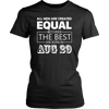All Men Created Equal But The Best Are Born In AUGUST 29 T-shirt