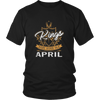 KINGS ARE BORN IN APRIL, MONTH OF BIRTH SHIRT