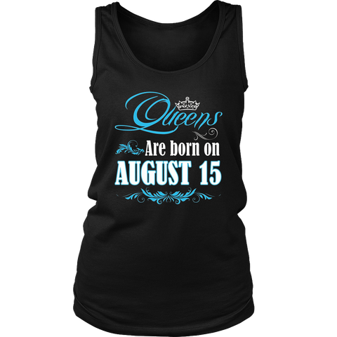 Queens Are Born On August 15 T-shirt Gifft