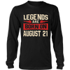 Legends Are Born On August 21 T-shirt - Birthday TShirt