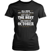 Mens all men are created equal the best Are Born in OCTOBER