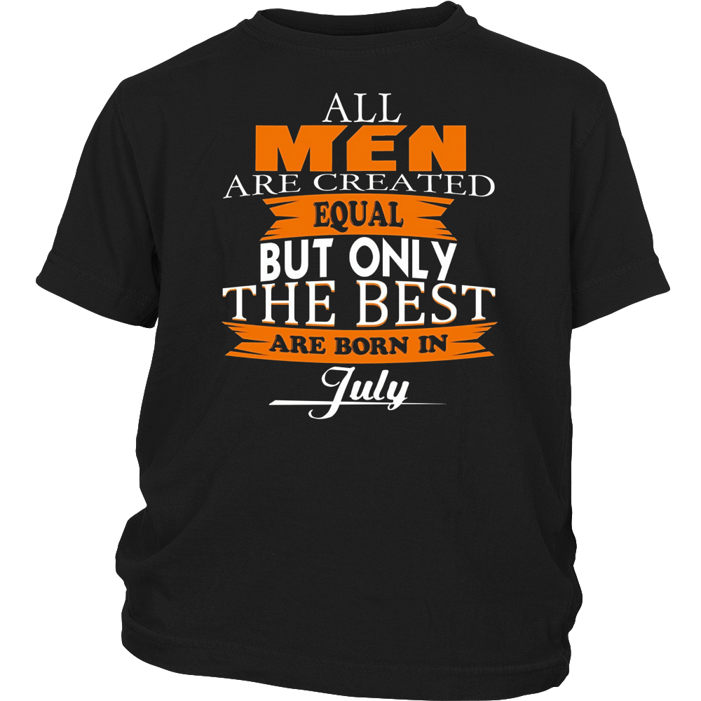 All Men Created Equal But The Best Are Born In July T-Shirt