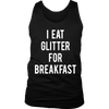 I Eat Glitter For Breakfast T-Shirt
