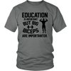 Education is important. Big Biceps are importanter t-shirt