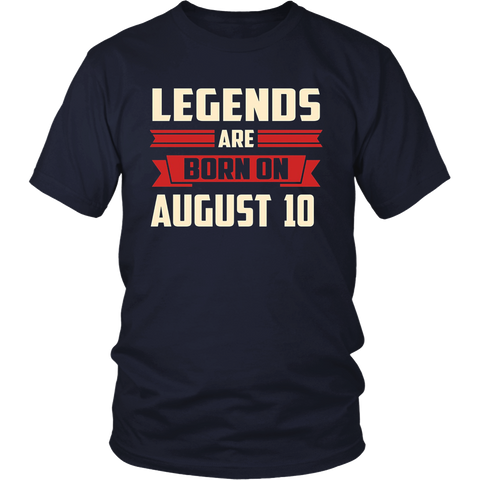 Legends Are Born On August 10 T-Shirt