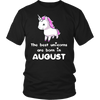 The Best Unicorns Are Born In August Birthday Gift T-Shirt