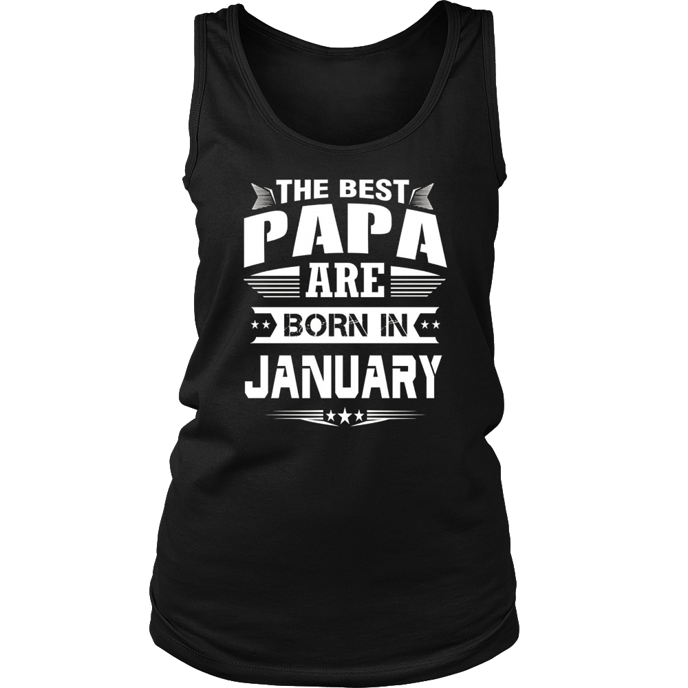 the best papa are born in JANUARY-Dad The Veteran